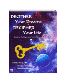 Decipher your Dreams by Tianna Galgano